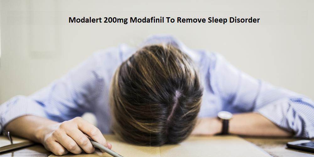 Modalert 200mg Modafinil To Remove Sleep Disorder