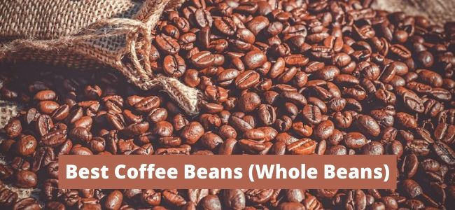 How To Select The Best Coffee Beans For Coffee Lover?